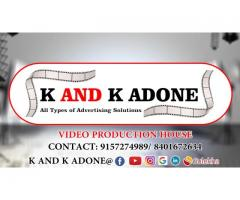K AND K ADONE- VIDEO PRODUCTION HOUSE